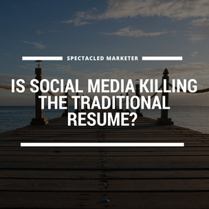 Is Social Media Killing the Traditional Resume